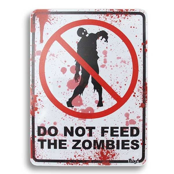 Placa Do Not Feed the Zombies