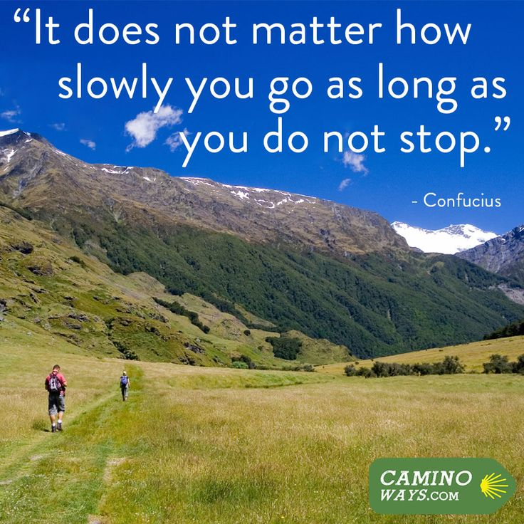 """""""It does not matter how slowly you go as long as you do not stop."""" #Confucius #CaminoWays #SundayQuote"""