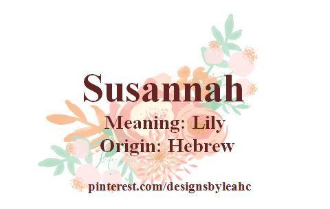 Baby Girl Name: Susannah. Meaning: Lily. Origin: Hebrew. Nicknames: Sue, Suzy, Susie. |#babynames #babygirlnames #babygirlname #babyname #susannah #susanna #suzie #suzy