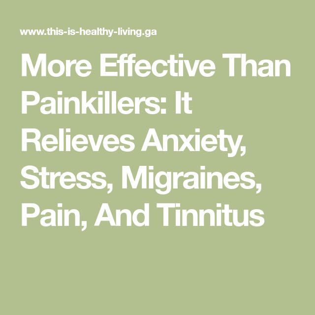 More Effective Than Painkillers: It Relieves Anxiety, Stress, Migraines, Pain, And Tinnitus