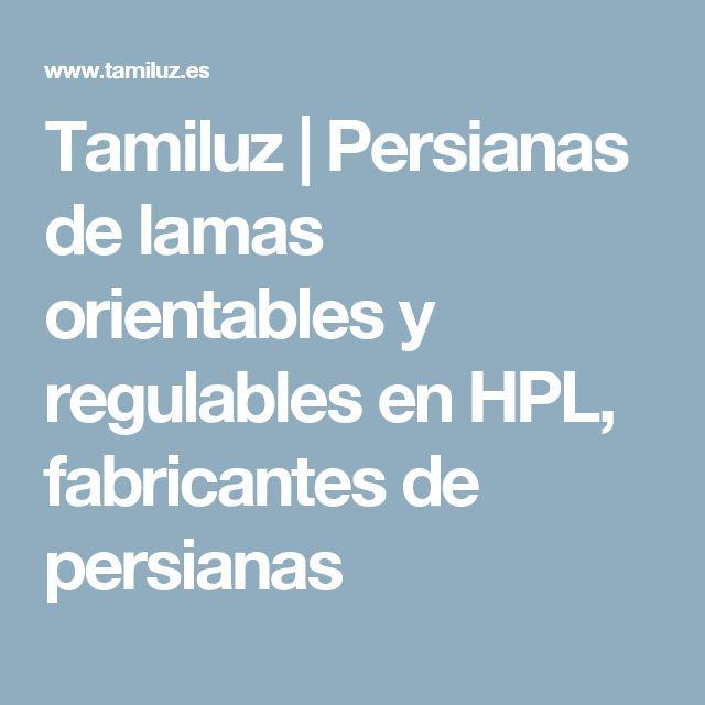 Tamiluz | Persianas de lamas orientables y regulables en HPL, fabricantes de persianas