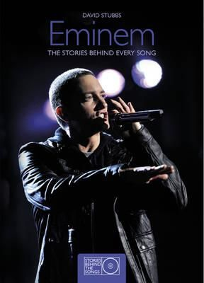 Eminem: The Stories Behind Every Song : Stories Behind the Songs - David Stubbs