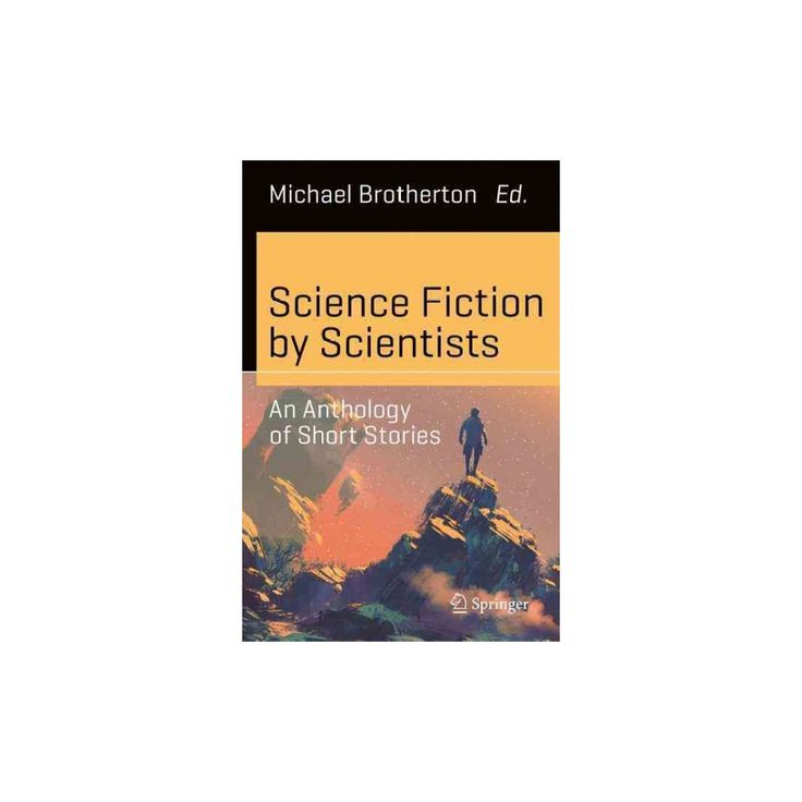 Science Fiction by Scientists : An Anthology of Short Stories (Paperback)