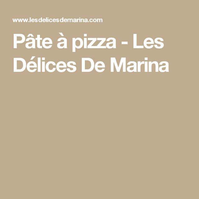 Pâte à pizza - Les Délices De Marina