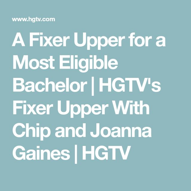 A Fixer Upper for a Most Eligible Bachelor | HGTV's Fixer Upper With Chip and Joanna Gaines | HGTV