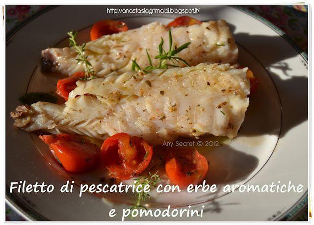 Filetto di pescatrice con erbe aromatiche e pomodorini