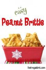 Easy Peanut Brittle Recipe from TheFrugalGirls.com