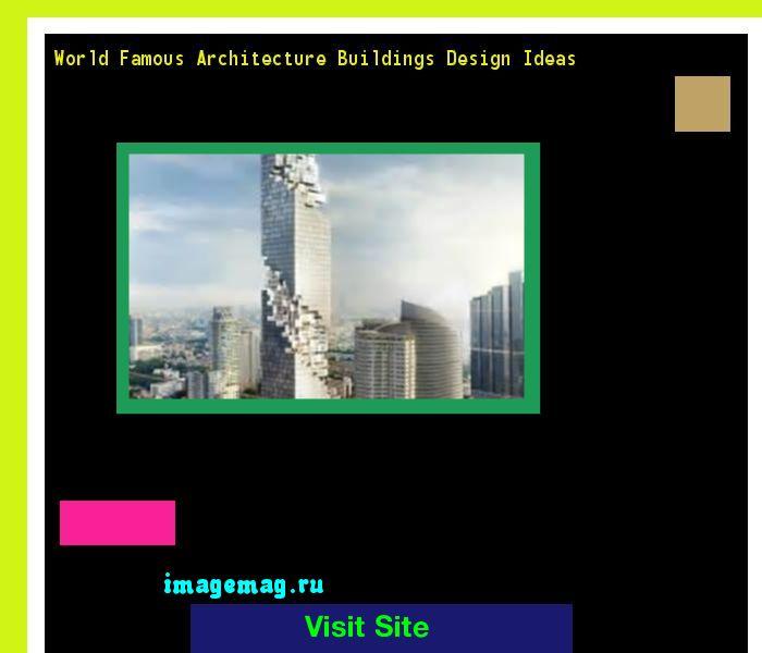 World Famous Architecture Buildings Design Ideas 134158 - The Best Image Search