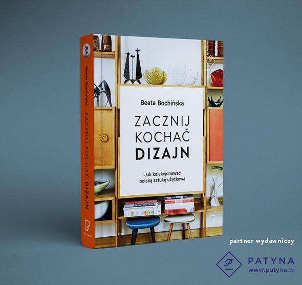 Zacznij kochać dizajn. Jak kolekcjonować polską sztukę użytkową | Wydawnictwo Marginesy