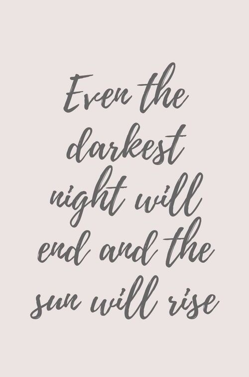 And even in the darkest of your day... be that one star that shines above the rest.