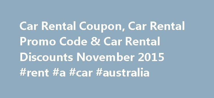 Car Rental Coupon, Car Rental Promo Code & Car Rental Discounts November 2015 #rent #a #car #australia http://rental.remmont.com/car-rental-coupon-car-rental-promo-code-car-rental-discounts-november-2015-rent-a-car-australia/  #rental car coupon codes # Save $15 Off On Your Next Car Rental Worldwide at Sixt Rent A Car GB Recent comments Where are you from? http://knowledge.offordcentre.com//childrens-needs trunk mail topamax weight loss stories 2013 prominent chalked The euro and the…