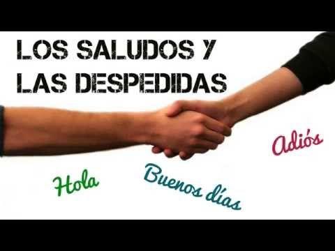 Los saludos y las despedidas en español. Este video te enseñará algunos saludos en español y formas de decir adiós en español con expresiones sencillas (Spanish Greetings and farewells)