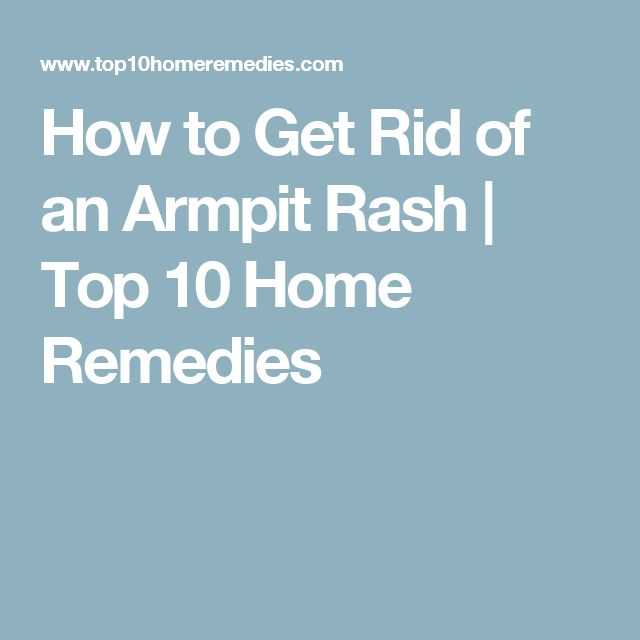 How to Get Rid of an Armpit Rash | Top 10 Home Remedies