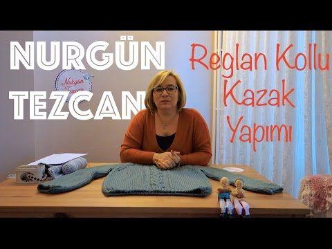 Nurgün Tezcan | Reglan Kollu Çocuk ve Yetişkin Kazağı - YouTube