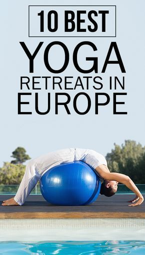 10 Best Yoga Retreats In Europe