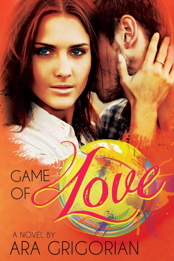 Best Book Boyfriends: COVER REVEAL!!! GAME OF LOVE...BY ARA GRIGORIAN