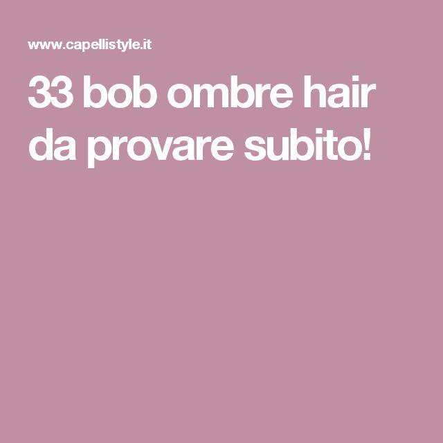 33 bob ombre hair da provare subito!