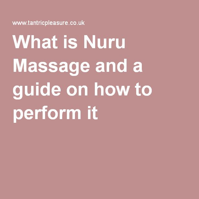 What is Nuru Massage and a guide on how to perform it