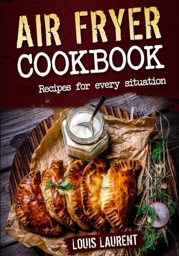 Air Fryer Cookbook: Quick, Cheap and Easy Recipes For Every Situation: Fry, Grill, Bake and Roast with your Air Fryer! (Healthy eating, eating clean, cholesterol diet) * Find out more about the great product at the image link.