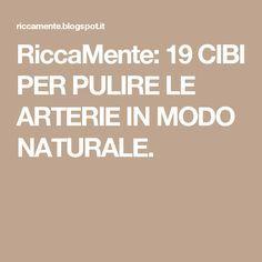 RiccaMente: 19 CIBI PER PULIRE LE ARTERIE IN MODO NATURALE.