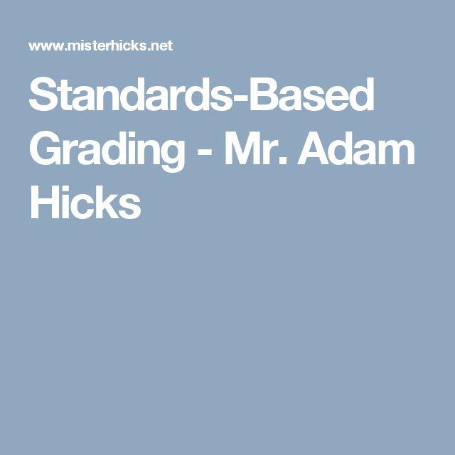 Standards-Based Grading - Mr. Adam Hicks