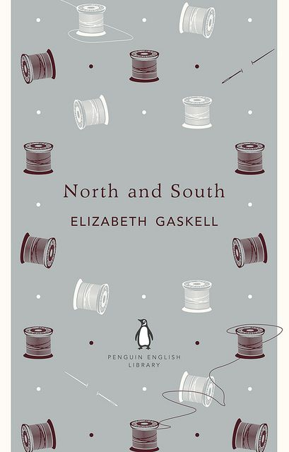 North and South by Elizabeth Gaskell by Penguin Books UK. Somebody buy this for me!