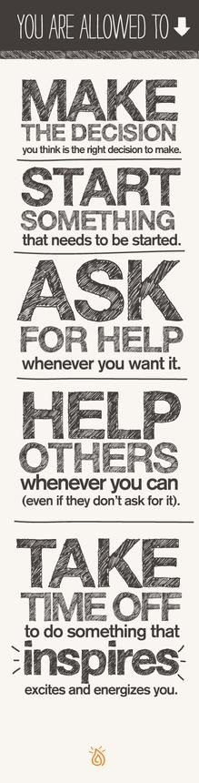 Life & Business Inspiration. make the decision. start something. ask for help. help others. take time off. inspire.