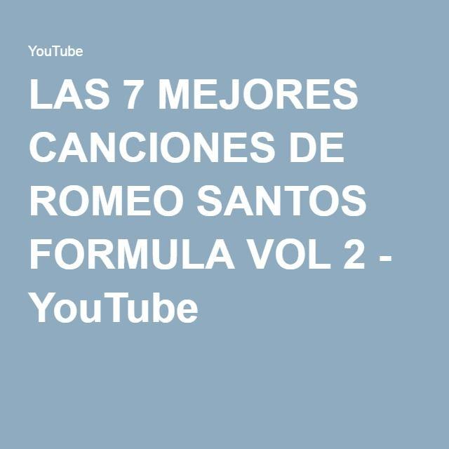 LAS 7 MEJORES CANCIONES DE ROMEO SANTOS FORMULA VOL 2 - YouTube