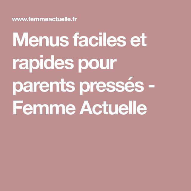Menus faciles et rapides pour parents pressés - Femme Actuelle