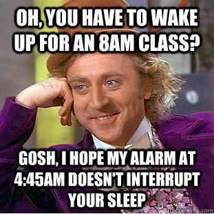 Condescending Wonka - Rowing Meme. This was every year of college for me.