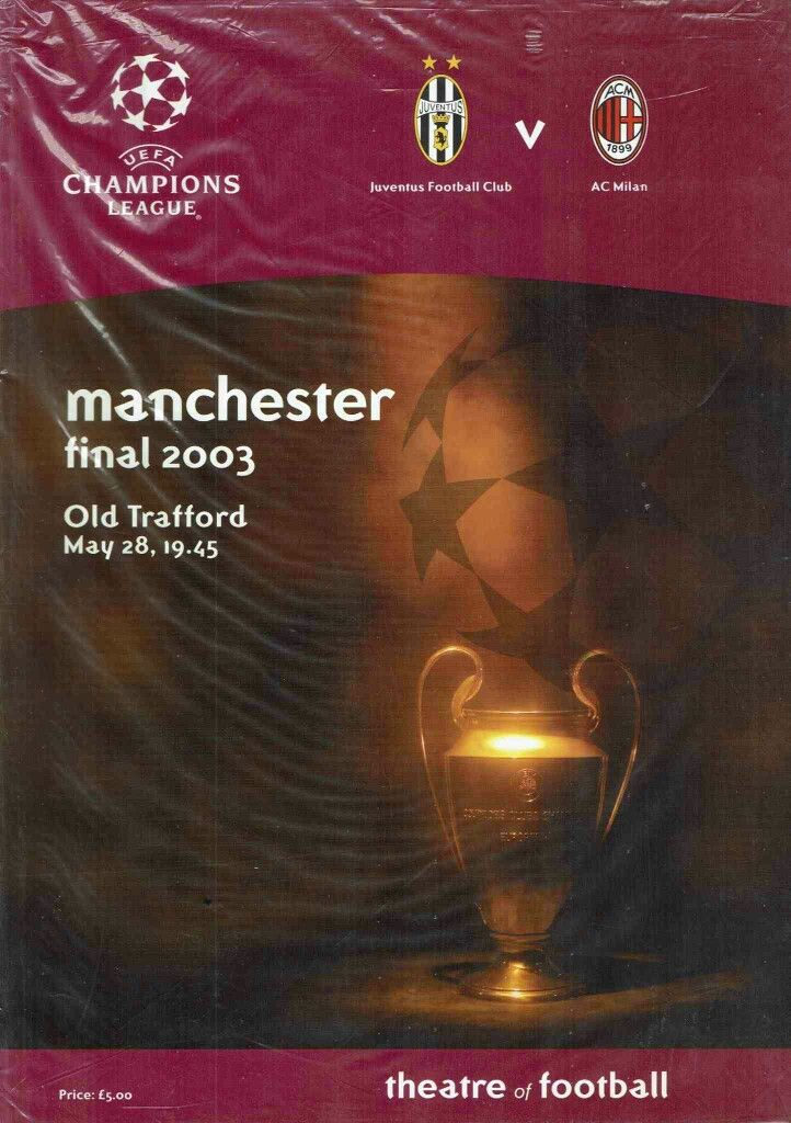 AC Milan 0 Juventus 0 (3-2 p) in May 2003 at Old Trafford. The programme cover for the Champions League Final.