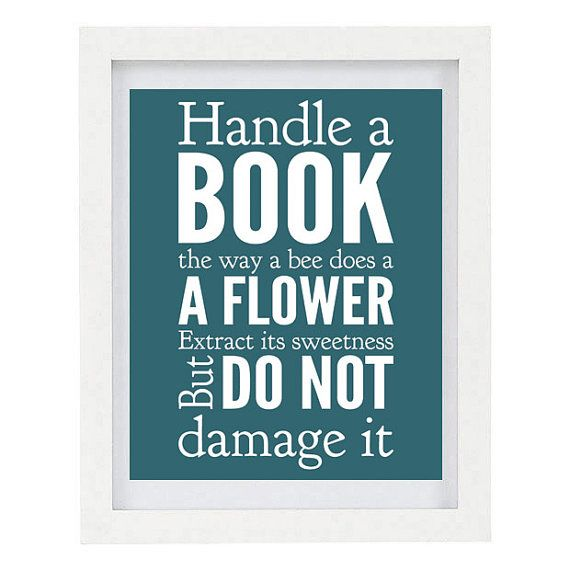 Handle A Book The Way A Bee Does A Flower, Extract Its Sweetness But Do Not Damage It, Book Lover, John Muir Quote, 8 x 10 Typography Print