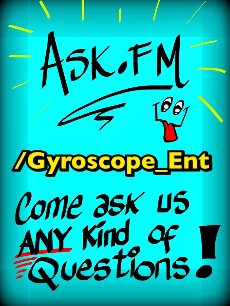 We now have an ASK.FM account!  www.ask.fm/Gyroscope_Ent  Come ask us any kind of questions related to anything, nothing, and everything!  See ya there!!!!! #Askfm #ComeVisitUs  #AskAnything #QuantumPhysicsOrWhatever  #Comedy #Funny #Lol #Lmao #Lmfao #Hilarious #Happy #Fun #Smile #Crazy #Jokes #Humor #Humour #Joke #Friends #Photo #Followback #Follow4Follow #FollowForFollow #Follow #f4f #InstaGo #FollowMe #Video #Youtuber