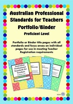 Australian Professional Standards for Teachers Binder/Folio - Proficient LevelNeed to put together a portfolio with evidence showing how you as a teacher meet the Australian Professional Standards for Teachers (managed by AITSL)? This professional binder/portfolio will help you sort and prepare your evidence.
