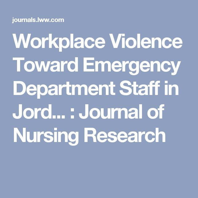 Workplace Violence Toward Emergency Department Staff in Jord... : Journal of Nursing Research