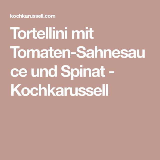 Tortellini mit Tomaten-Sahnesauce und Spinat - Kochkarussell