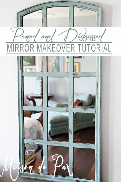 Distressed and Paned... Mirror Makeover tutorial at http://www.maisondepax.com
