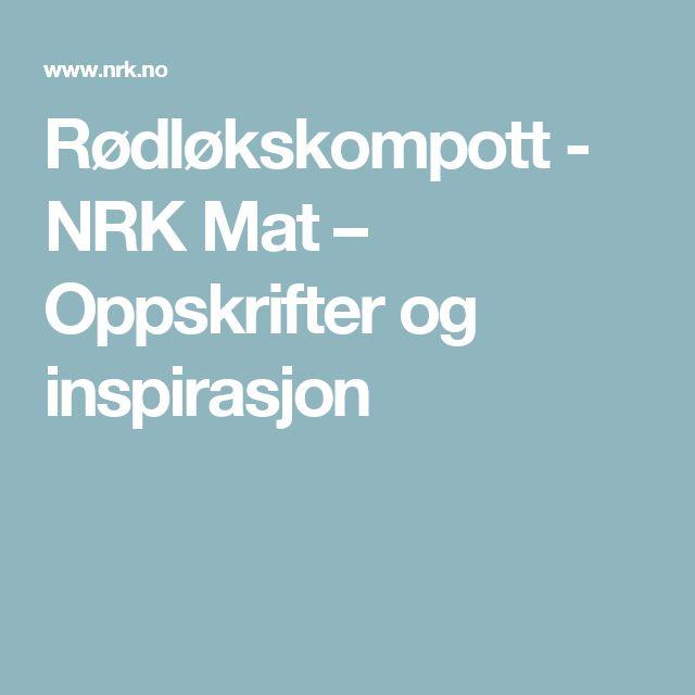 Rødløkskompott - NRK Mat – Oppskrifter og inspirasjon