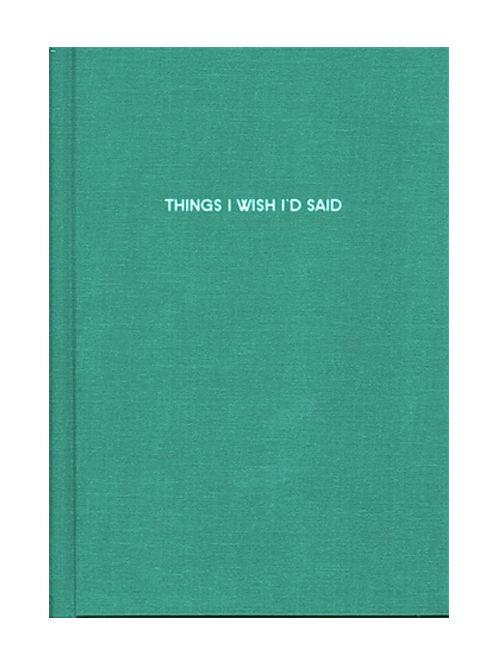 things i wish i'd said.: Idea, Write A Book, Books Complete