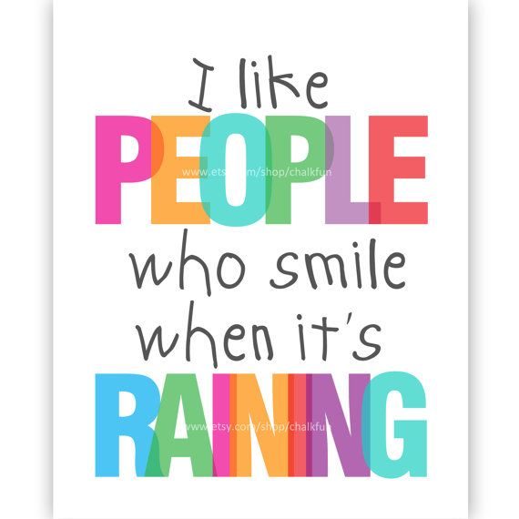 I Like People Who Smile When Its Raining Rain Quote By Chalkfun, $4.00 .