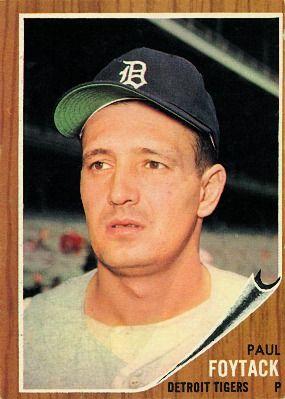 Paul Foytack 1962 Pitcher - Detroit Tigers  Card Number: 349