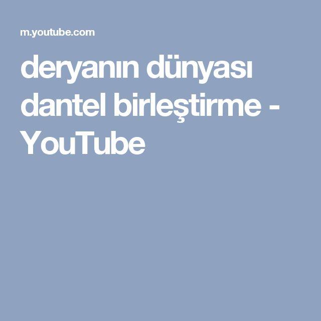 deryanın dünyası dantel birleştirme - YouTube