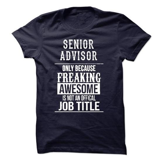 Senior Advisor T-Shirt - #birthday shirt #athletic sweatshirt. GUARANTEE => https://www.sunfrog.com/LifeStyle/Senior-Advisor-T-Shirt-49937758-Guys.html?68278