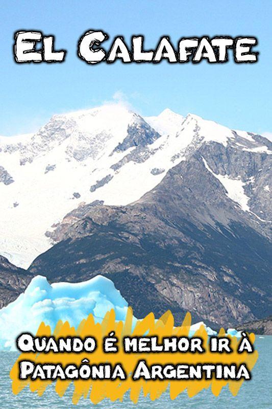 Descubra quando ir para El Calafate e tudo sobre clima, temperatura, o que levar na mala e quanto custa viajar para esse destino da Patagônia Argentina.