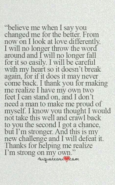 I have been through more in my life than a broken heart. I can do this!!!