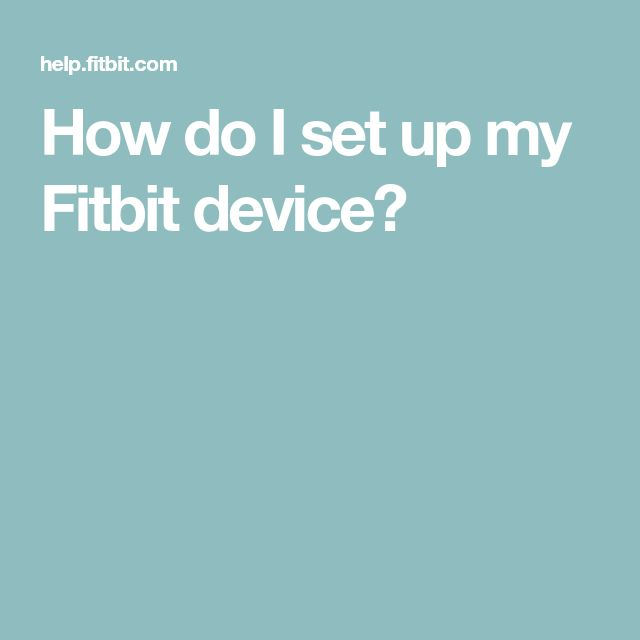 How do I set up my Fitbit device?