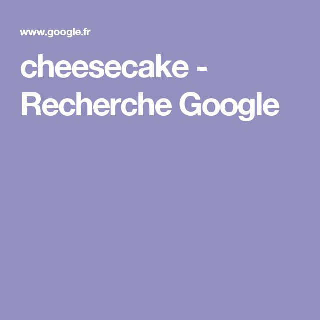 cheesecake - Recherche Google