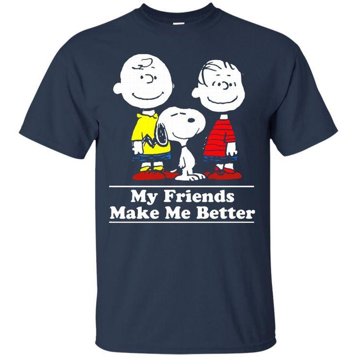Snoopy T shirts My Friends Make Me Better Hoodies Sweatshirts