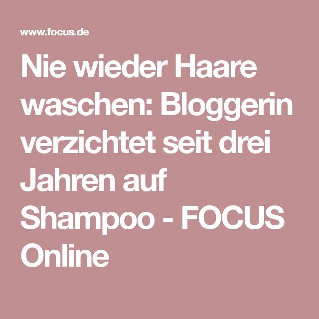 Nie wieder Haare waschen: Bloggerin verzichtet seit drei Jahren auf Shampoo - FOCUS Online
