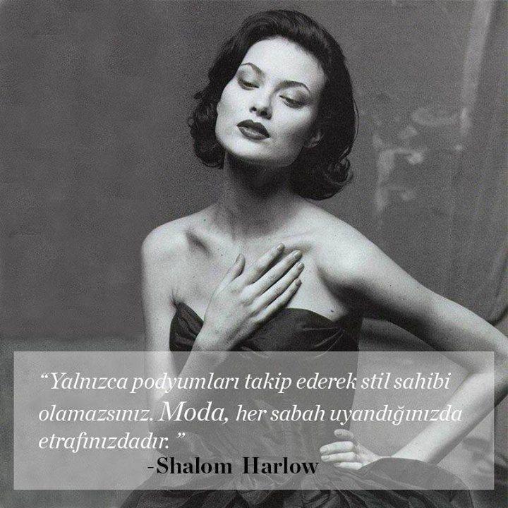 ''Yalnızcapodyumları takipederekstilsahibi olamazsınız.Moda,her sabahuyandığınızda etrafınızdadır.''Shalon Harlow